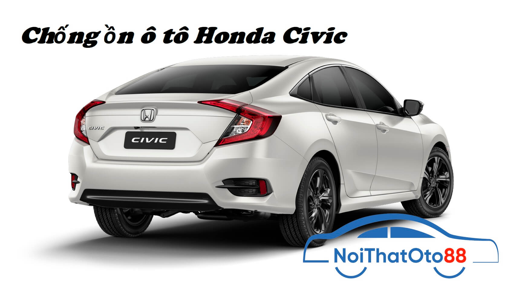 Chống ồn ô tô cho xe Honda Civic hiệu quả