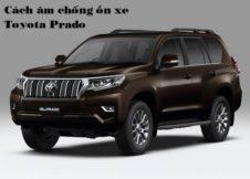 Cách âm chống ồn xe Toyota Prado
