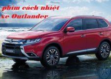 Dán Phim Cách Nhiệt Cho Xe Mitsubishi Outlander