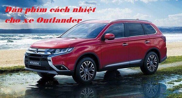 Dán phim cách nhiệt cho xe Outlander