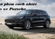 Dán phim cách nhiệt cho xe Porsche
