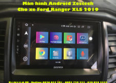 Man hinh Android Zestech cho xe Ford Ranger XLS 2019