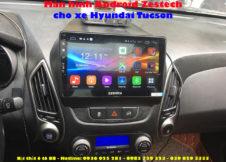 Man hinh Android Zestech cho xe Hyundai Tucson